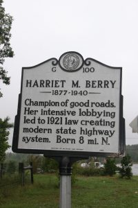 HARRIET M. BERRY (1877-1940) Champion of good roads. Her intensive lobbying led to 1921 law creating modern state highway system. Born 8 mi. N. North Carolina Division of Archives and History, 1986